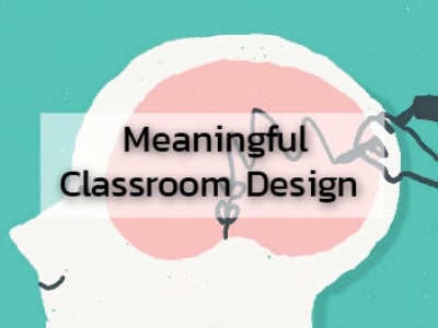 Meaningful Classroom Design